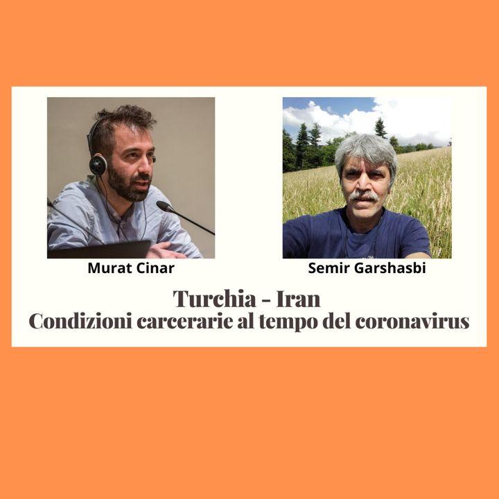 #010 - Turchia - Iran: condizioni carcerarie al tempo del coronavirus