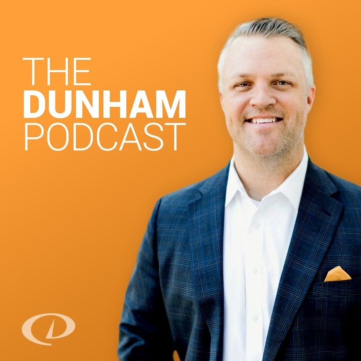 The Dunham Podcast