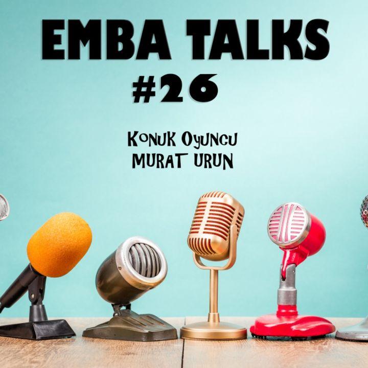 EMBA Talks #26 - Murat Urun