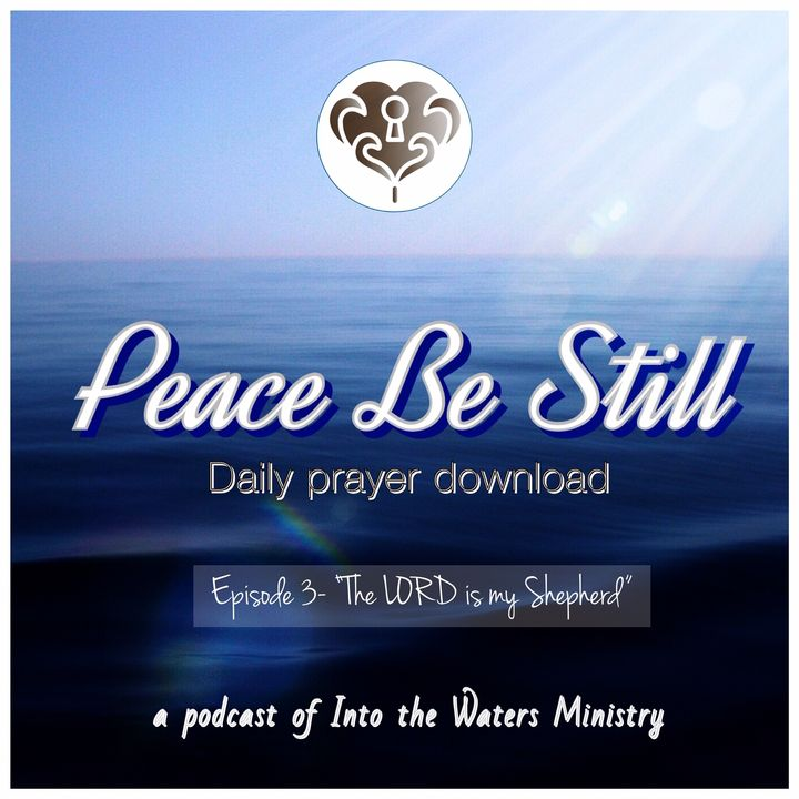 """Episode 3- """"The Lord is my Shepherd"""""""