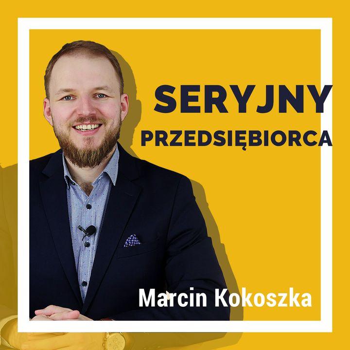 Marcin Kokoszka Seryjny Przedsiębiorca