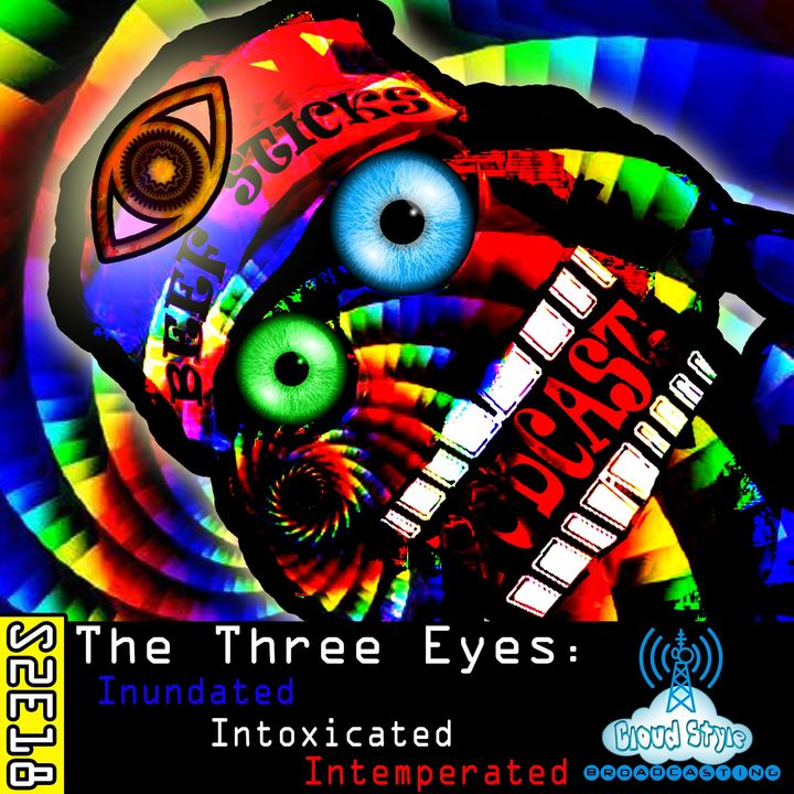 The Three Eyes Inundated Intoxicated Intemperated
