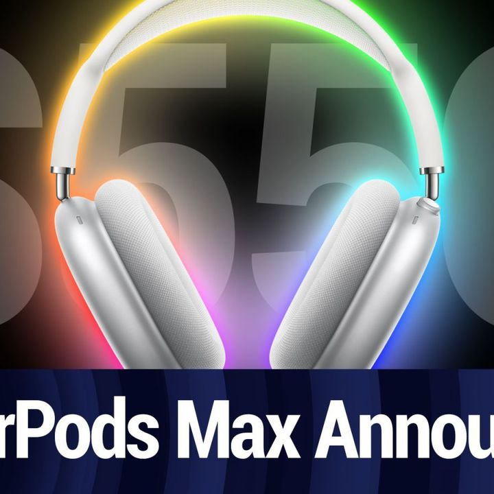 Apple Introduces $550 AirPods Max | TWiT Bits
