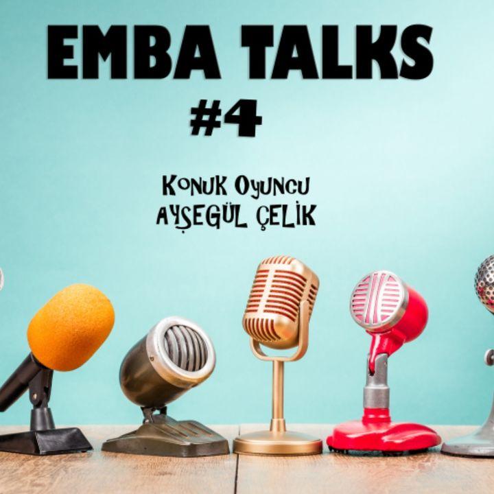 EMBA Talks #4 - Aysegul Celik