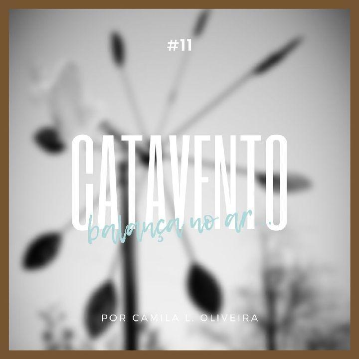#11 - Catavento...