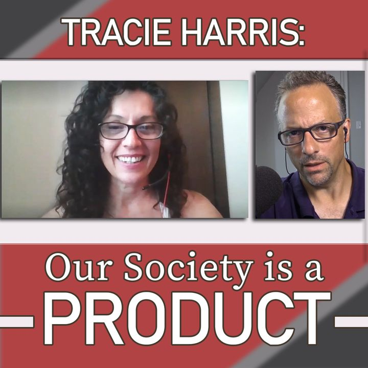 Tracie Harris: Our Society is a Product