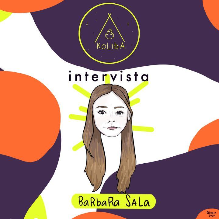 Intervista a Barbara Sala - Koliba Podcast Ep. 3