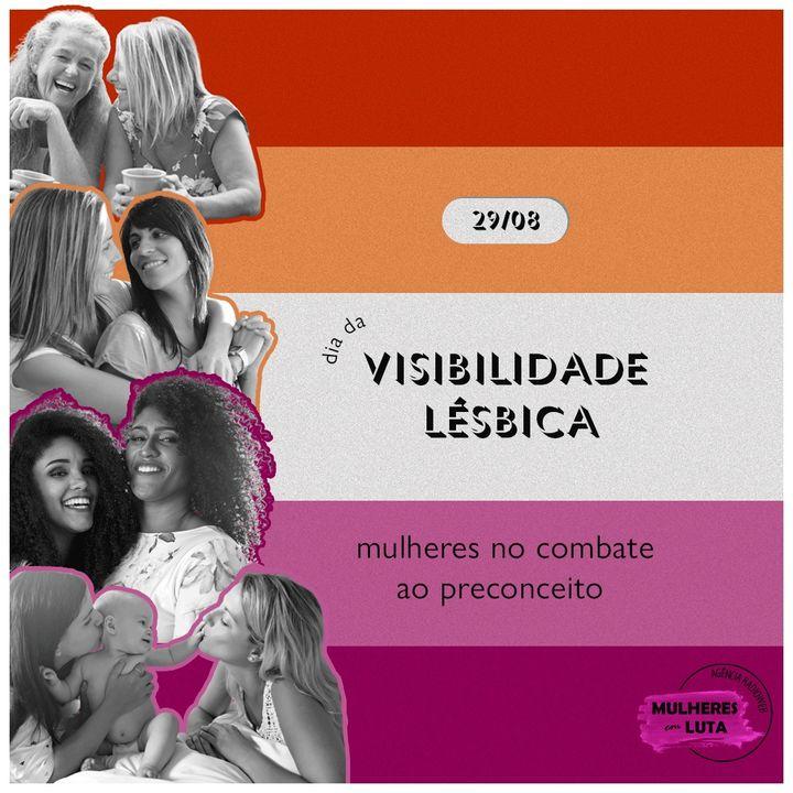 Dia da Visibilidade Lésbica: mulheres no combate ao preconceito