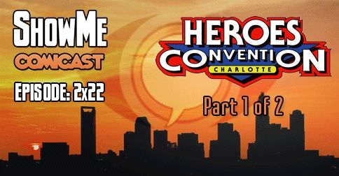 SMC 2x22: HeroesCon (Part 1)