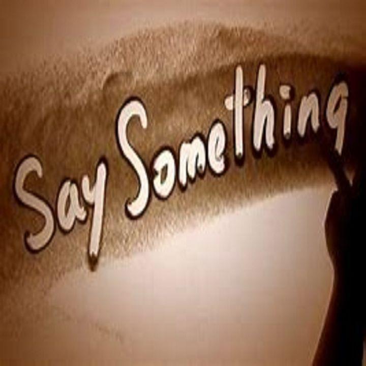 Somebody Say Something