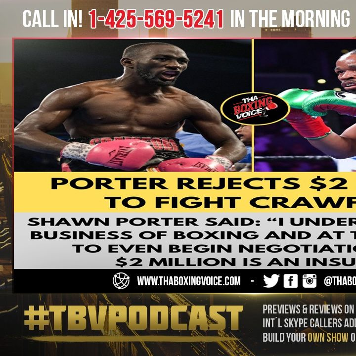 ☎️ Shawn Porter REJECTED 2 Million to Fight Crawford😱Top Rank Says All LIES Never Sent Offer🧐❗️