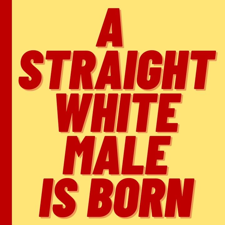 A STRAIGHT WHITE MALE IS BORN - ELLIOT PAGE