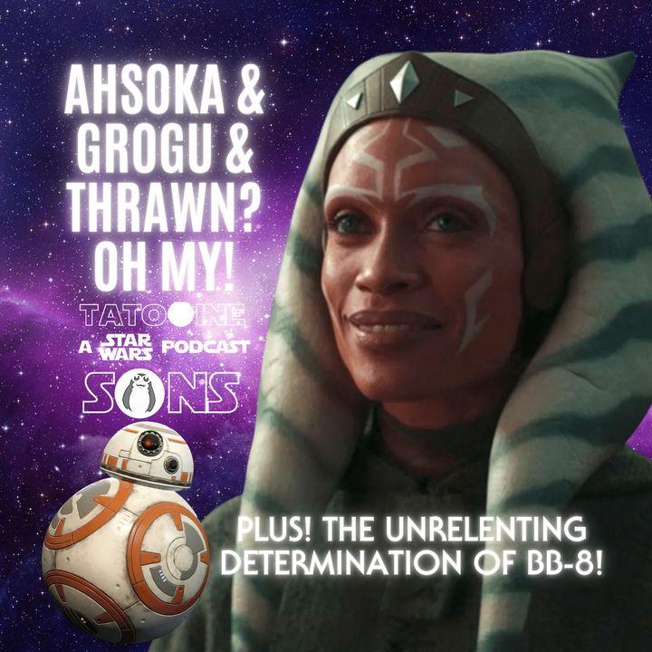 Ahsoka and Grogu and Thrawn? OH MY!