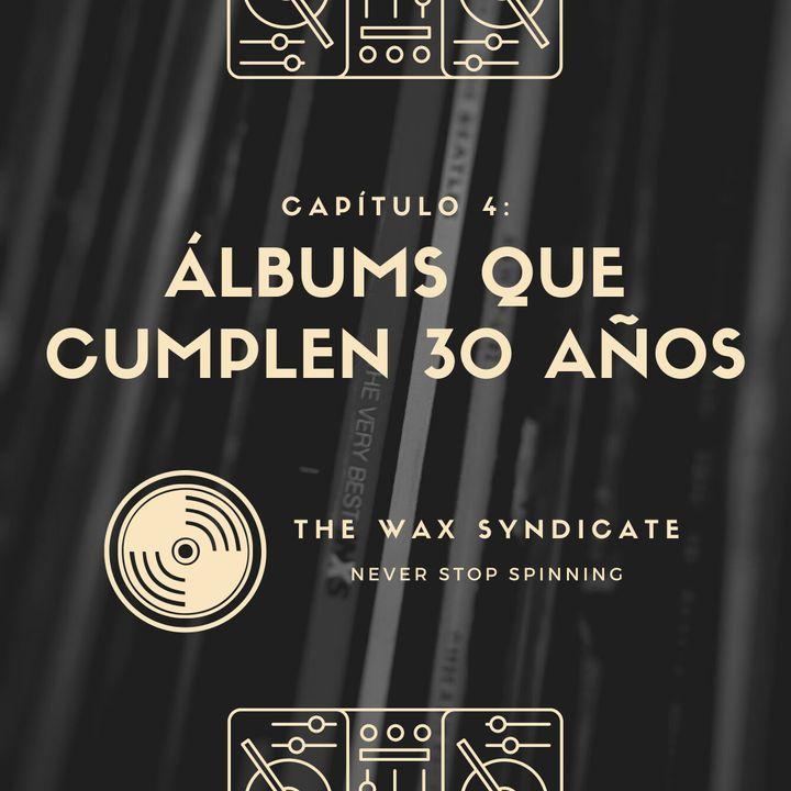 Capítulo 4: Álbums que cumplen 30 años en 2020