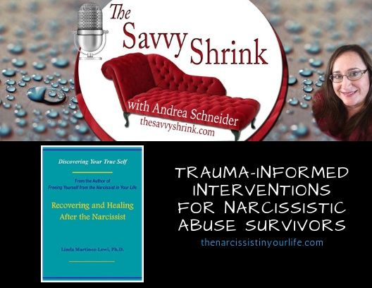 Trauma-Informed Interventions for Narcissistic Abuse Survivors: Dr. Linda Martinez-Lewi