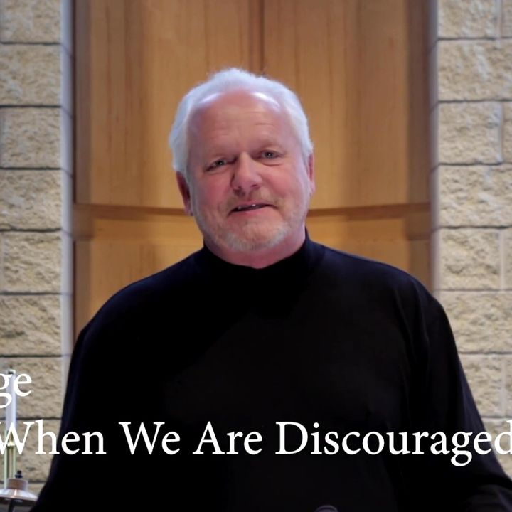 Hope When We Are Discouraged