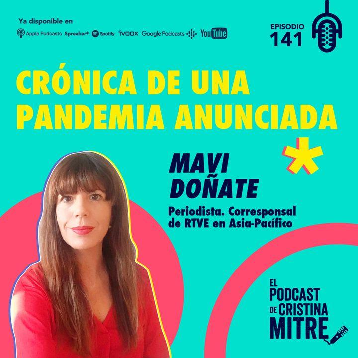 Crónica de una pandemia anunciada con Mavi Doñate. Episodio 141
