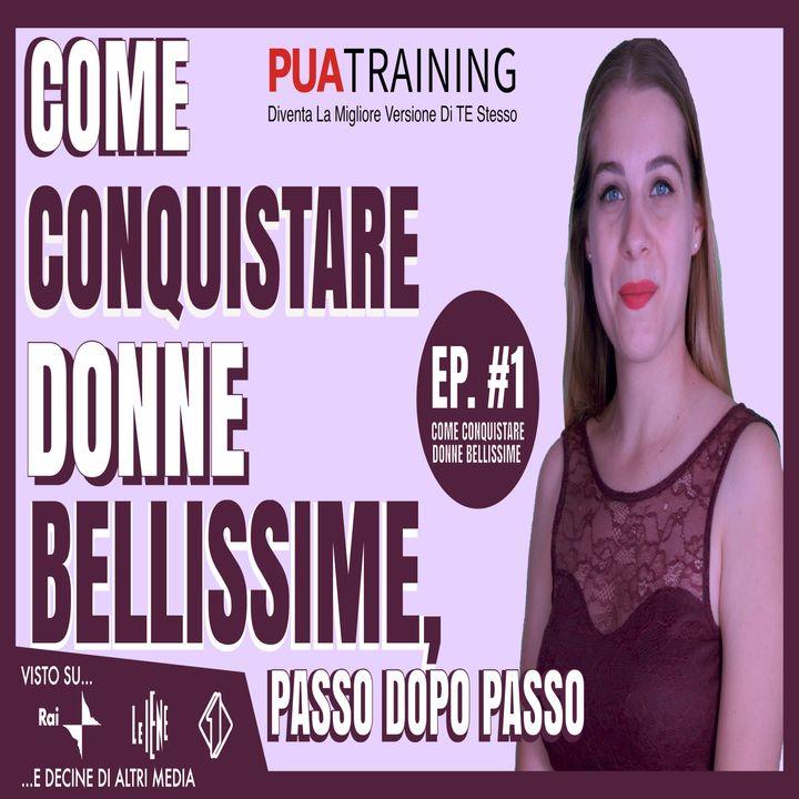 #1 Come Conquistare Belle Donne, Passo Dopo Passo