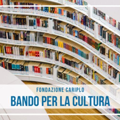 Fondazione Cariplo presenta il nuovo bando per la cultura