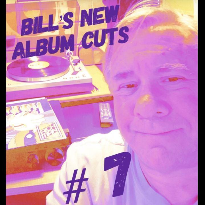 Bill's New Album Cuts Hour # 7