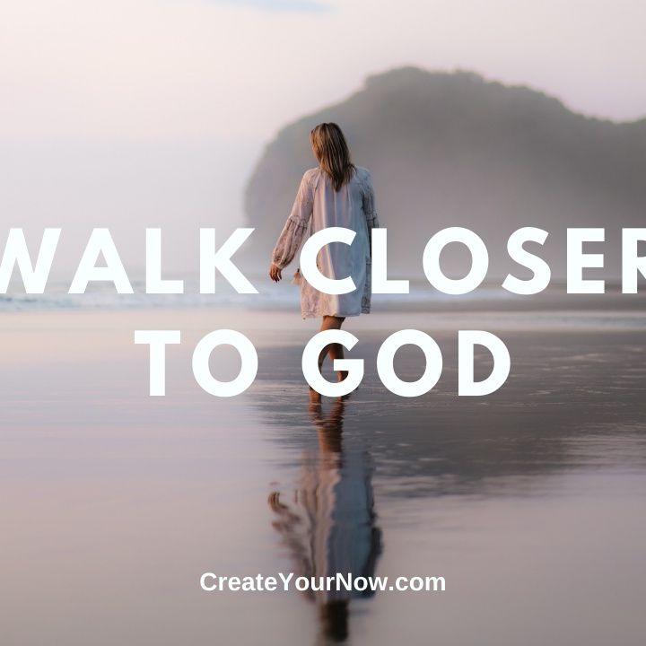 2242 Walk Closer to God