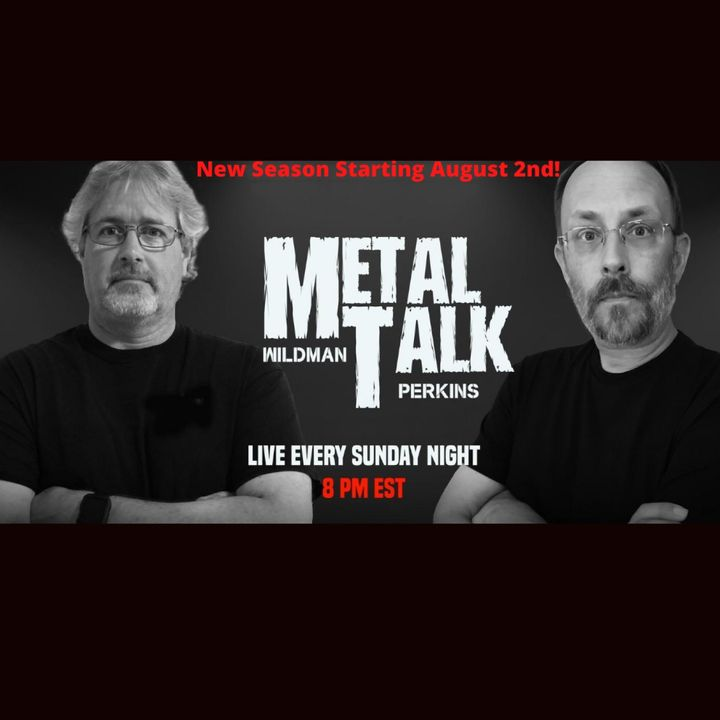Metal Talk Live S02, E01- 7/30/20