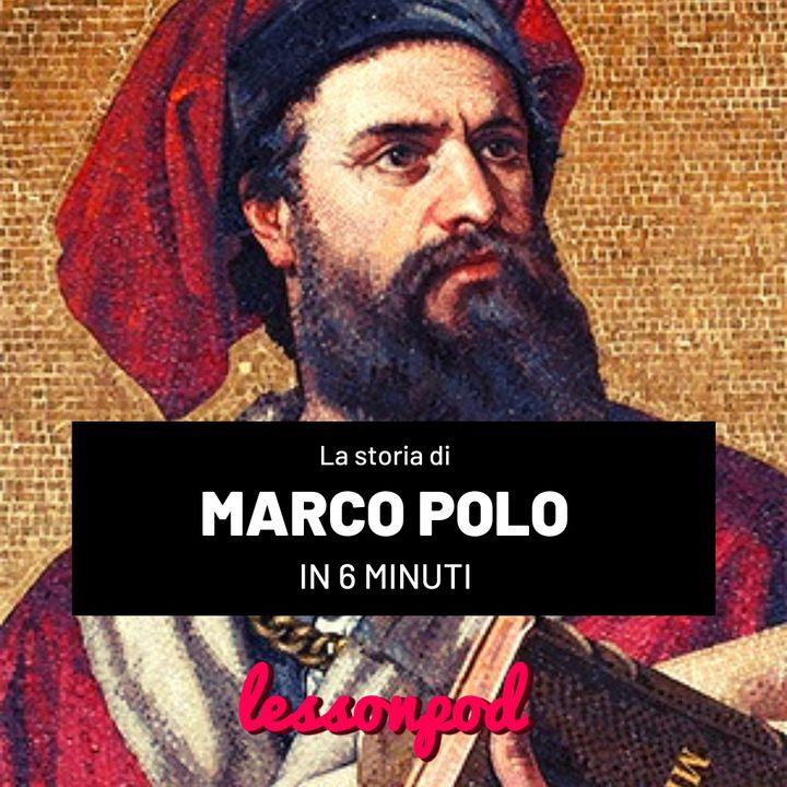 Chi era Marco Polo in 6 minuti