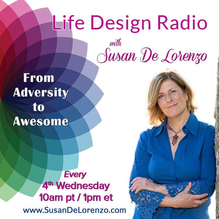 Life Design Radio with Susan De Lorenzo