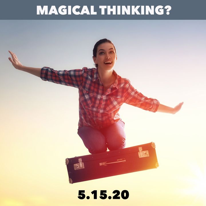 Avoid Magical Thinking