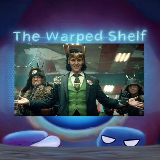 The Warped Shelf - Loki