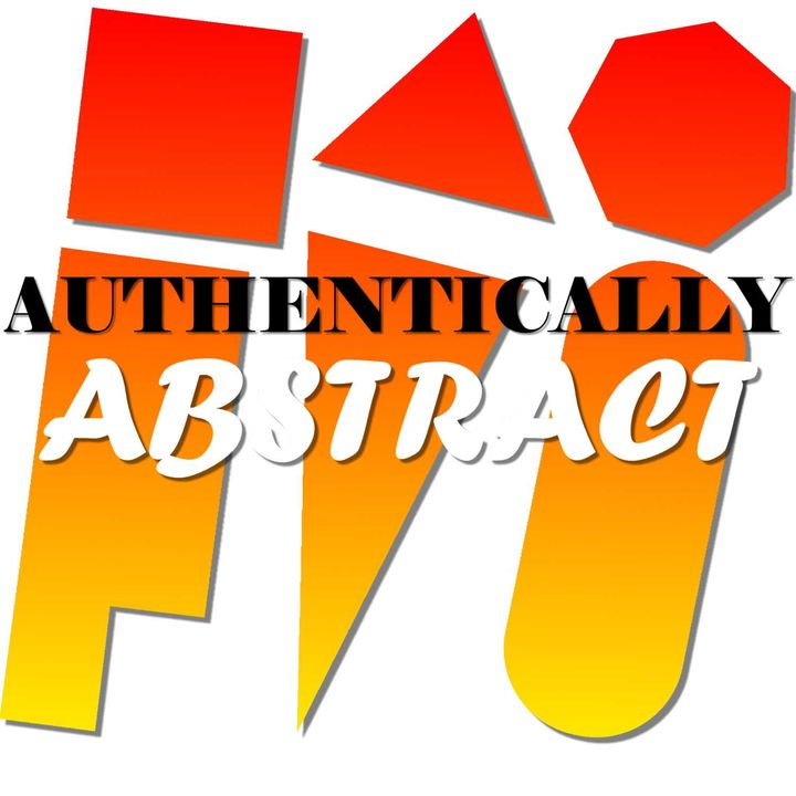 Authentically Abstract: the Podcast