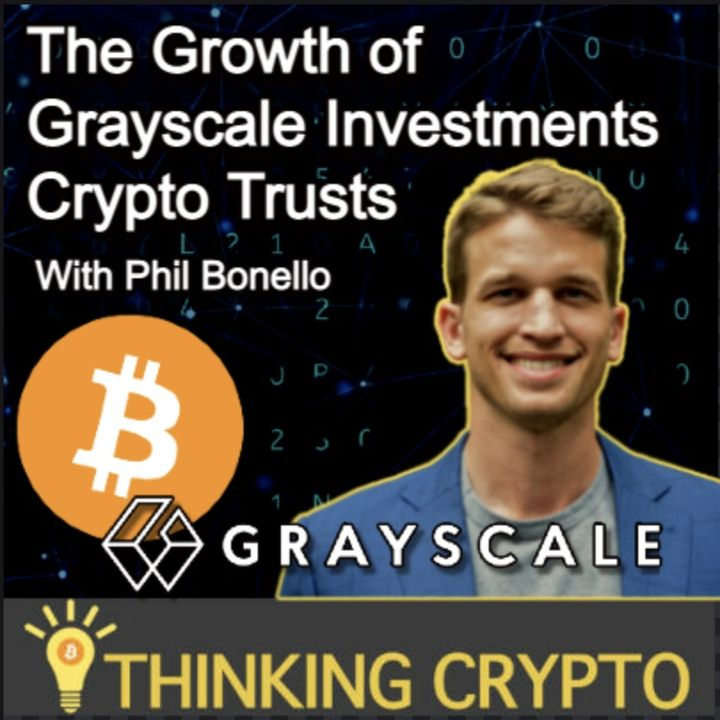 Phil Bonello Grayscale's Director of Research Interview - GBTC, Bitcoin ETF, New Crypto Trusts, NFTs