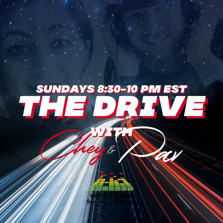 The Drive with Chey and Pav