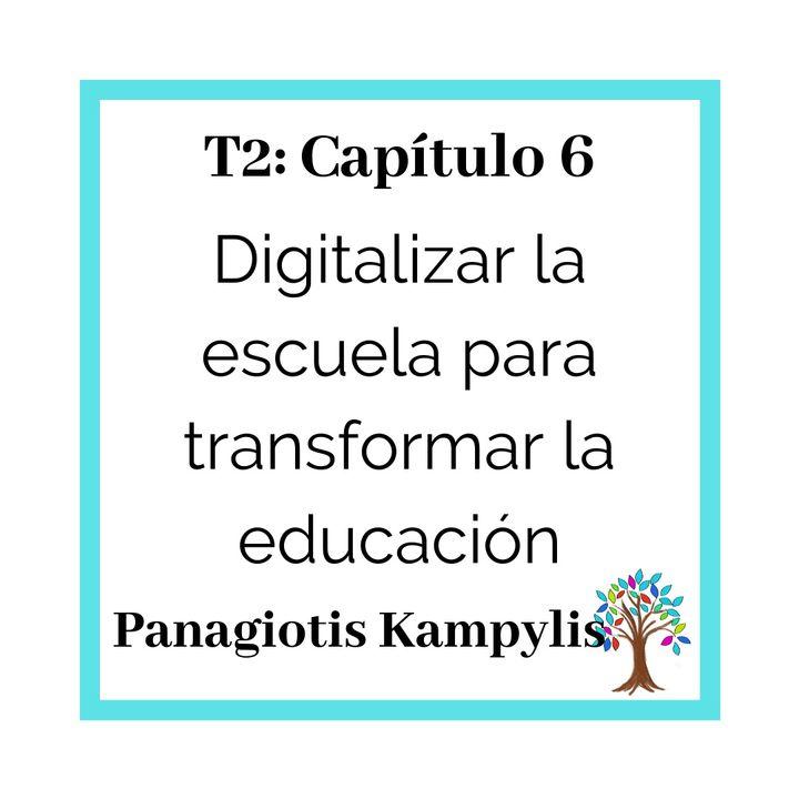26(T2)_Panagiotis Kampylis- Digitalizar la escuela para transformar la educación