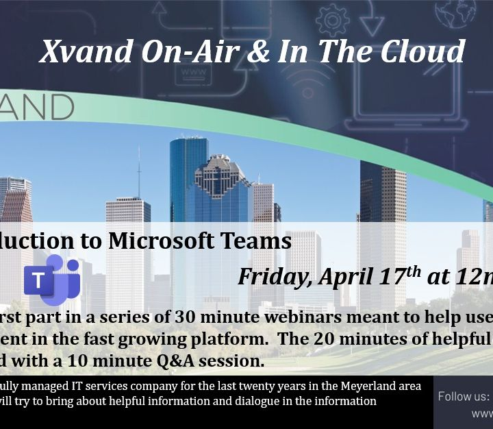Xvand On-Air & In The Cloud Presents: An Introduction to Microsoft Teams