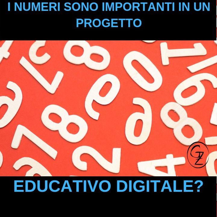I numeri sono importanti in un progetto educativo digitale?