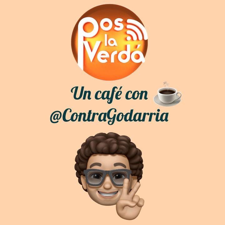 #PosLaVerdaEnCuarentena 20 de Abril, Un Cafe Con @ContraGodarria