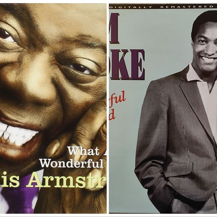 """What a wonderful world"", Louis Amstrong y ""Wonderful world"", Sam Cooke; 2 canciones para un mundo maravilloso"