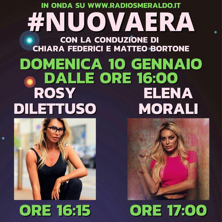 #NUOVAERA con Rosy Dilettuso e Elena Morali