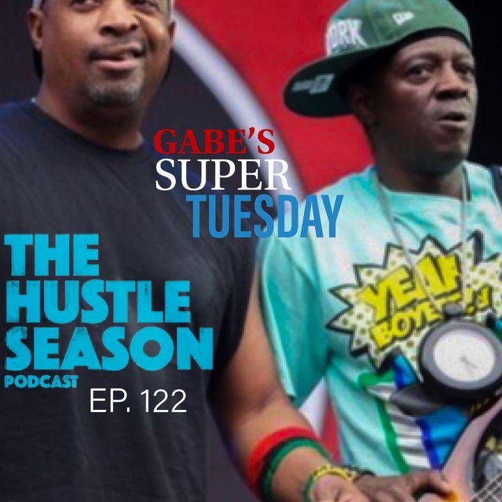 The Hustle Season: Ep. 122 Gabe's Super Tuesday