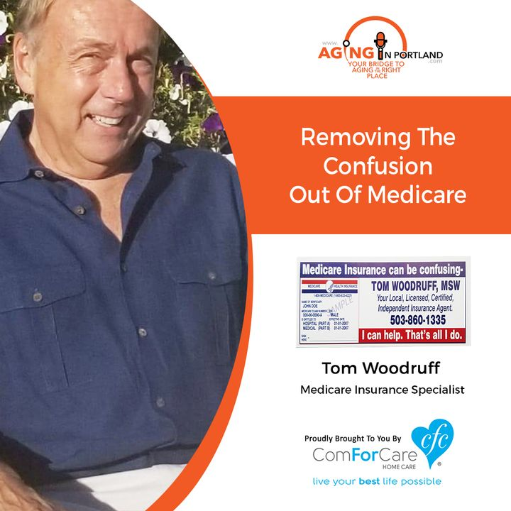 11/25/20: Tom Woodruff, Independent Medicare Insurance Specialist | TAKING THE CONFUSION OUT OF MEDICARE | Aging in Portland