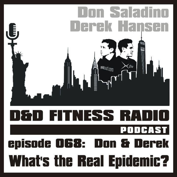 Episode 068 - What's the Real Epidemic