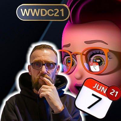 ÉPISODE 84 / Mes principales attentes pour la WWDC 2021