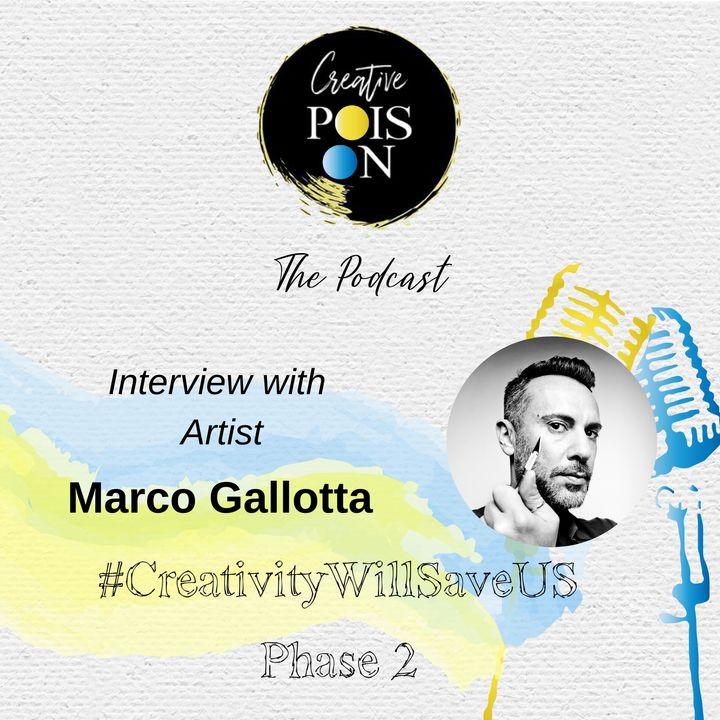 Interview with Artist Marco Gallotta - #CreativityWillSaveUs Phase 2