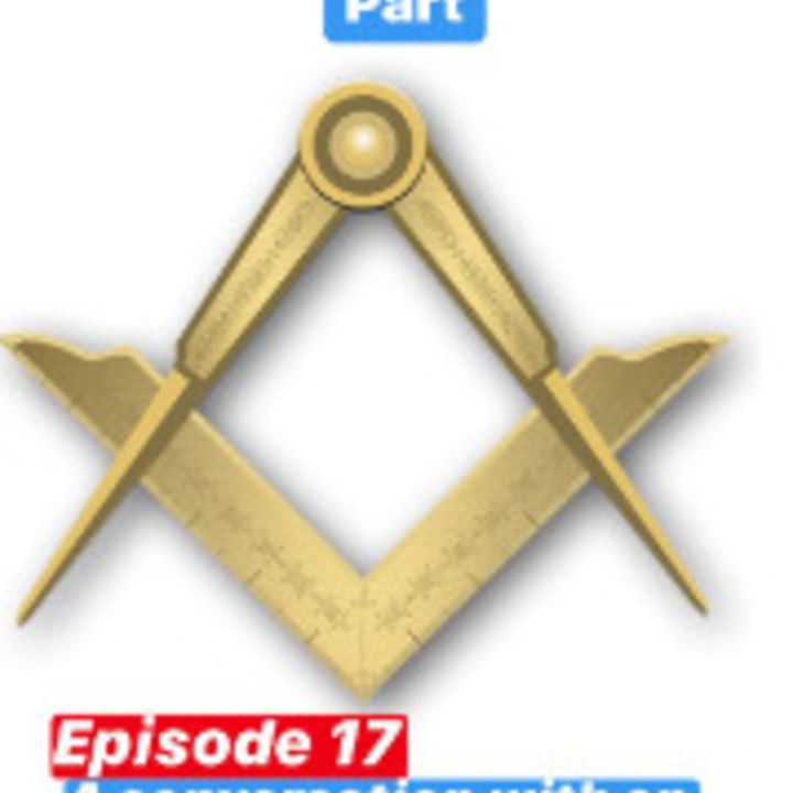 Meet, Act and Part-Episode 17-A conversation with an English Mason