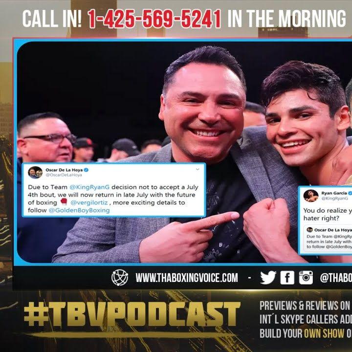 ☎️Ryan Garcia's Feud With De La Hoya😡Turns Into Vergil Ortiz Jr. Ring Return Targeted For July😱