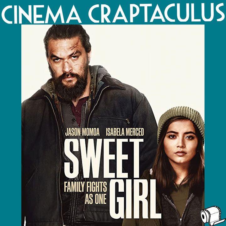 "CINEMA CRAPTACULUS 67: ""Sweet Girl"""