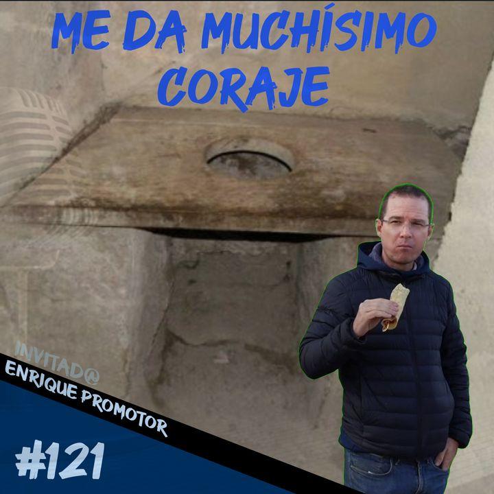 Episodio 121 - Me Da Muchísimo Coraje