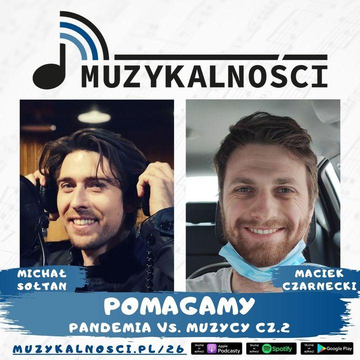 26: Pomagamy, czyli pandemia vs. muzycy cz.2