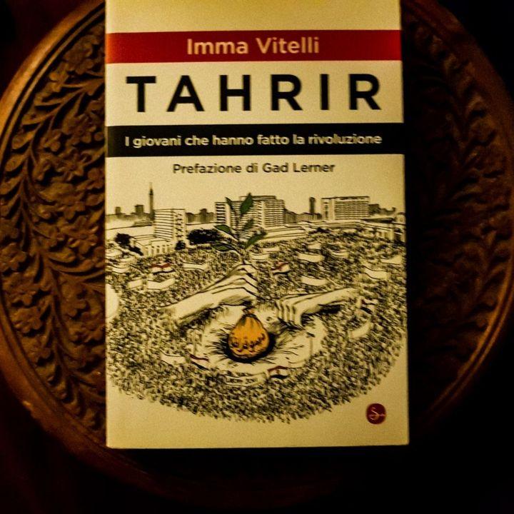 """""""Tahrir"""" di Imma Vitelli, l'inizio delle """"Primavere arabe"""""""